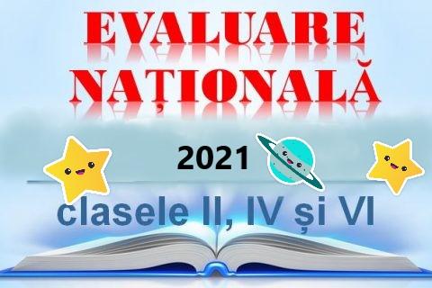 Calendarul evaluărilor naționale la clasele a II-a, a IV-a, a VI-a, anul școlar 2020-2021